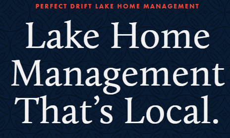 Perfect Drift Lake Home Management 2 tag line CedarCreekLake.Online