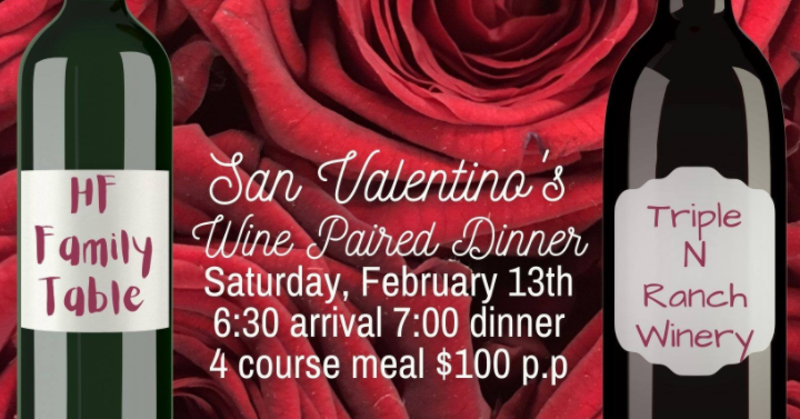 San Valentino Wine Paired Dinner with HF Family Table at TripleNRanch Winery
