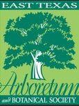 EAST TEXAS ARBORETUM & BOTANICAL SOCIETY
